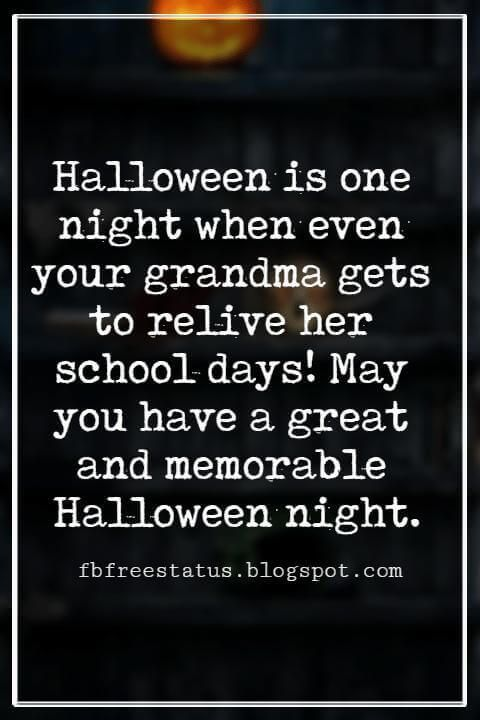 Halloween messages to write in a halloween greeting card halloween halloween messages halloween message halloween is one night when even your grandma gets to relive her school days may you have a great and memorable m4hsunfo