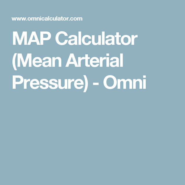 Map Calculator Mean Arterial Pressure With Images Mean