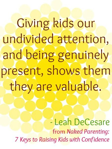 0670fd0336997 Giving kids our undivided attention - Naked Parenting quotes ...