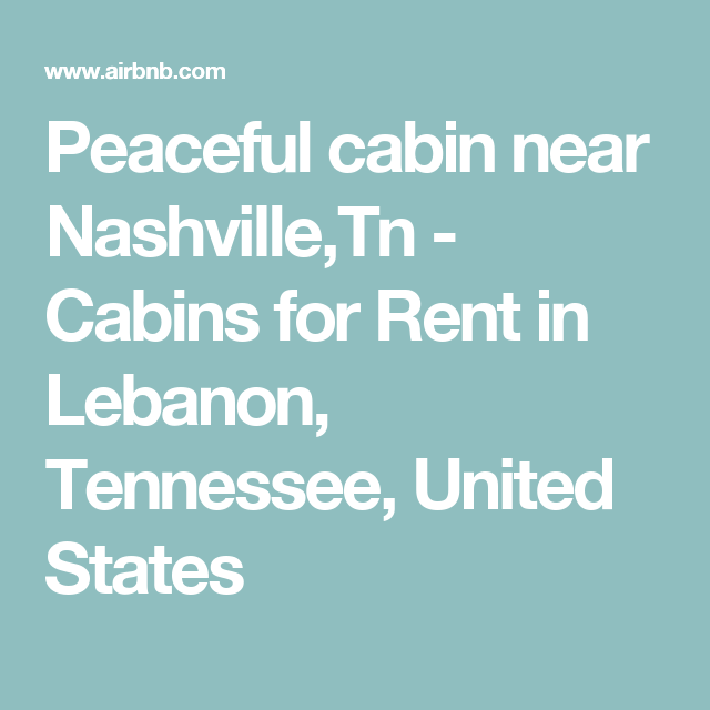 Peaceful Cabin Near Nashville,Tn   Cabins For Rent In Lebanon, Tennessee,  United