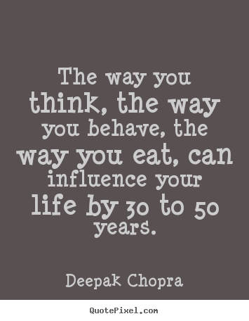 Life Sayings The Way You Think The Way You Behave The Way You