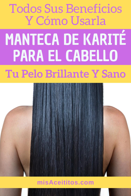 Manteca De Karité Para El Pelo Más Sano Y Brillante Mis Aceititos Manteca De Karité Cuidado Natural De La Piel Cabello Sano