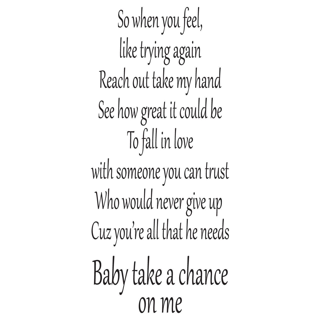 Take A Chance On Me How Are You Feeling Words Quotes