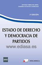 ESTADO DE DERECHO Y DEMOCRACIA DE PARTIDOS. Antonio Torres del Moral. Localización: 342/TOR/est