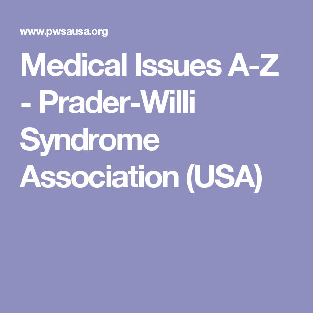 Medical Issues A-Z - Prader-Willi Syndrome Association (USA)