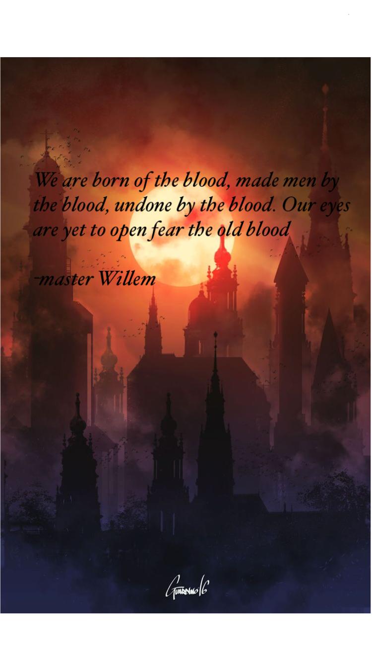 Master Willems Bloodborne Quote Dark Soulsbloodborne In 2019