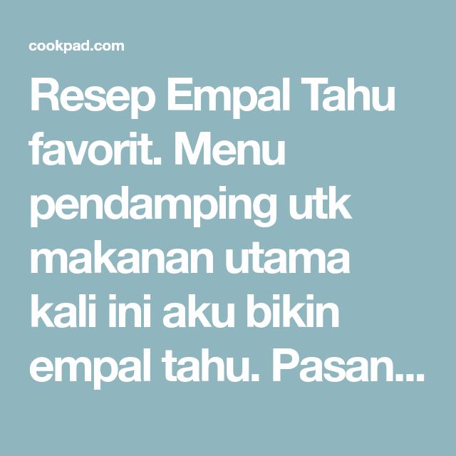 Resep Empal Tahu Oleh Jayanti Maulida Resep Sayuran Adonan