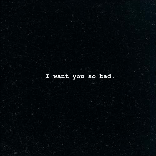 I Want You So Bad This Crazy Love 3 Love Quotes Crave You