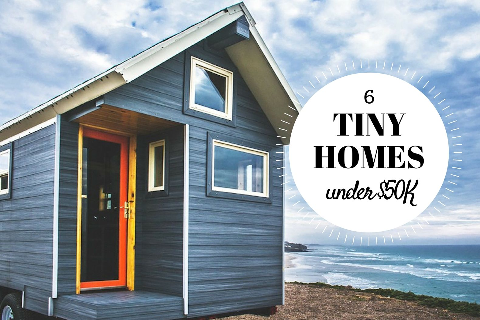 6 Tiny Homes under 50000 you can buy right now Tiny houses