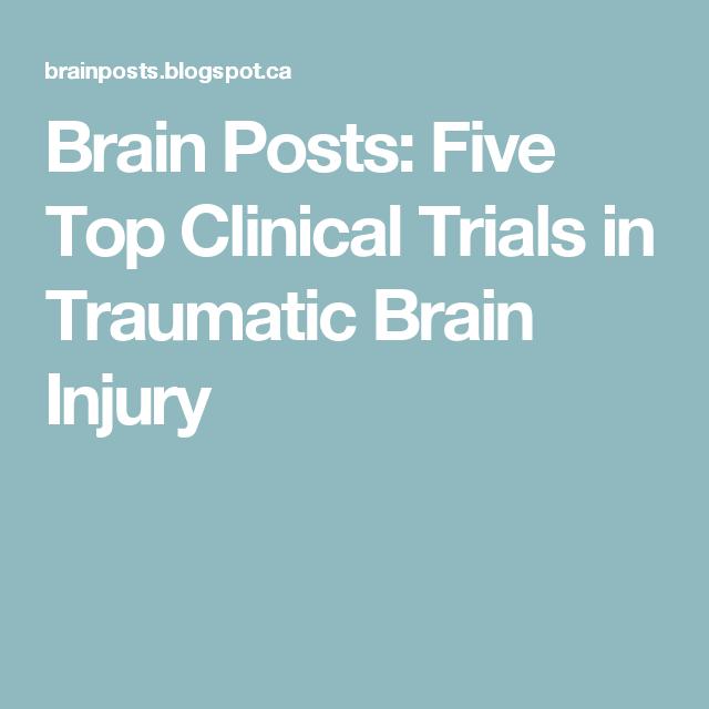 Brain Posts: Five Top Clinical Trials in Traumatic Brain Injury