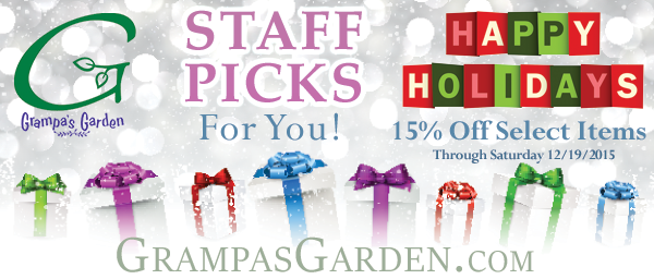 Save 15% on select staff-favorite items through Saturday 12/19/2015. Happy Holidays from Grampa's Garden! Sale Page: http://www.grampasgarden.com/holiday-staff-picks.html  #happyholidays