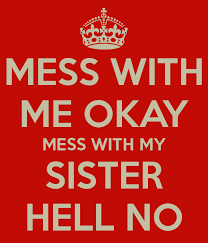 dont mess with my sister shirts - Google Search | Sister ...