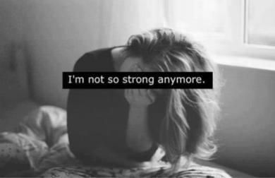 i'm not so strong anymore