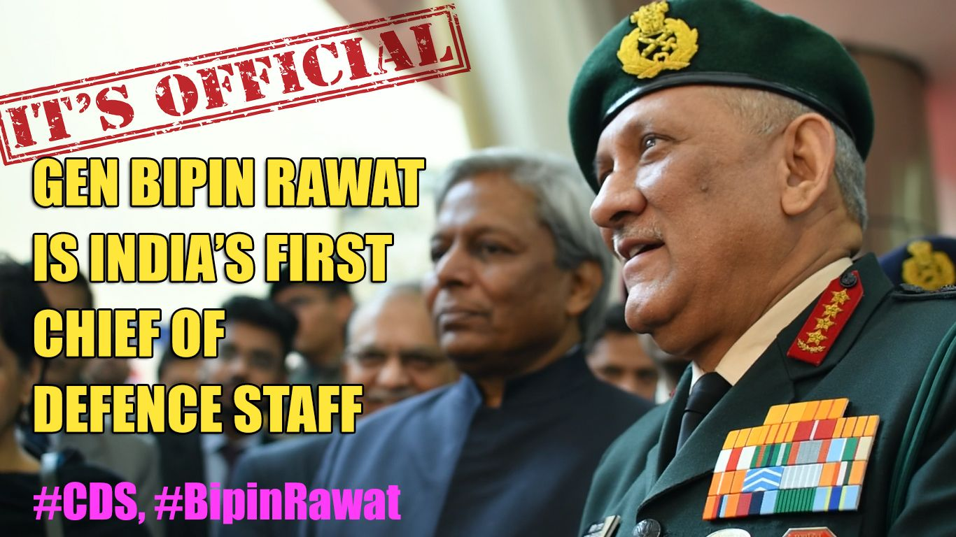 It S Official Now Modi Government Appoints General Bipin Rawat As India S First Chief Of Defence Staff Cds National Defe Indian Defence Defence Government