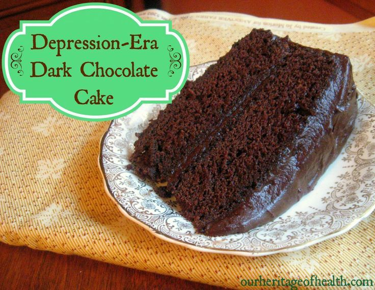 Depression-Era Dark Chocolate Cake | Our Heritage Health