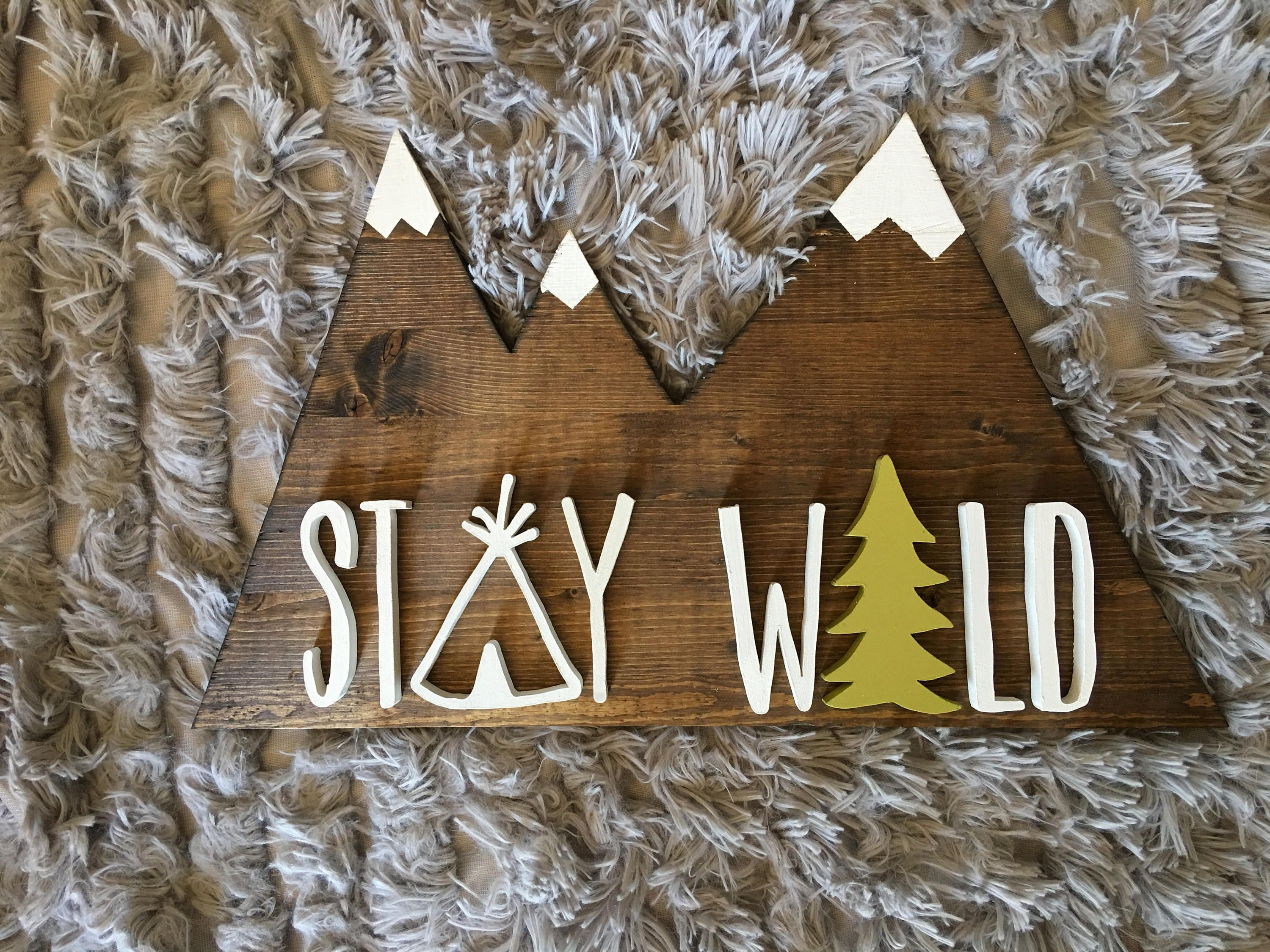 Woodland Nursery Stay Wild Mountains Wood Sign Home Decor