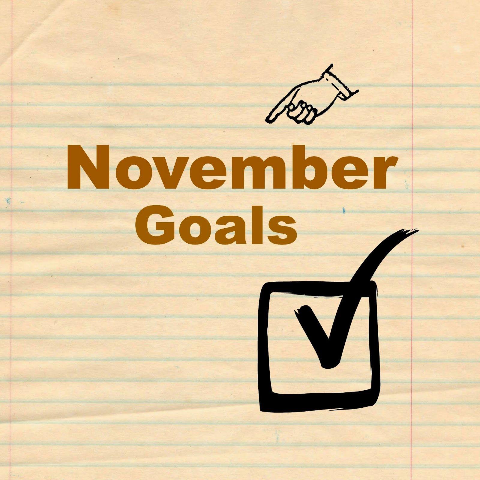Making my list of goals for November.