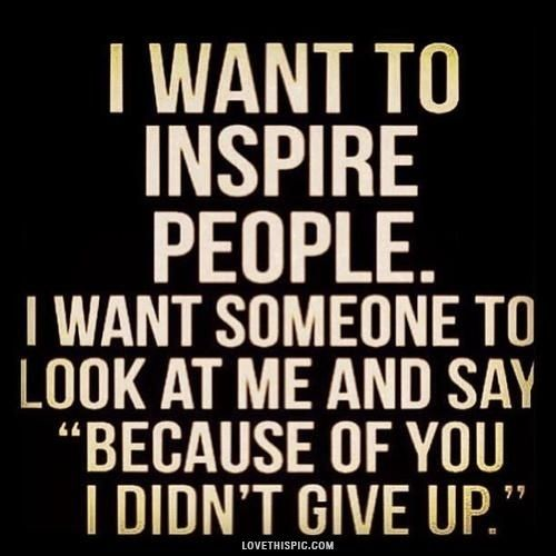 inspire people. That'a why I want to be a teacher. To change the ...