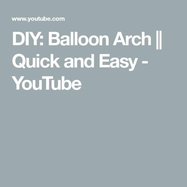 DIY: Balloon Arch || Quick and Easy #balloonarch DIY: Balloon Arch || Quick and Easy - YouTube #balloonarch