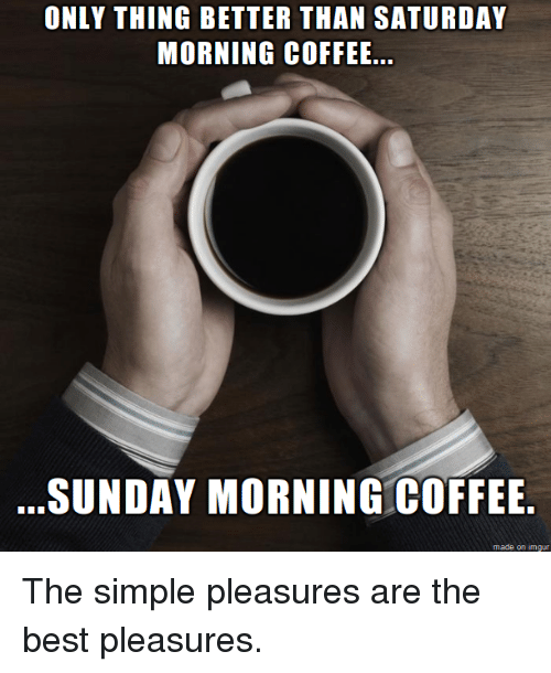 Sunday Morning Coffee Memes : sunday, morning, coffee, memes, Image, Result, Sunday, Coffee, Saturday, Morning, Coffee,