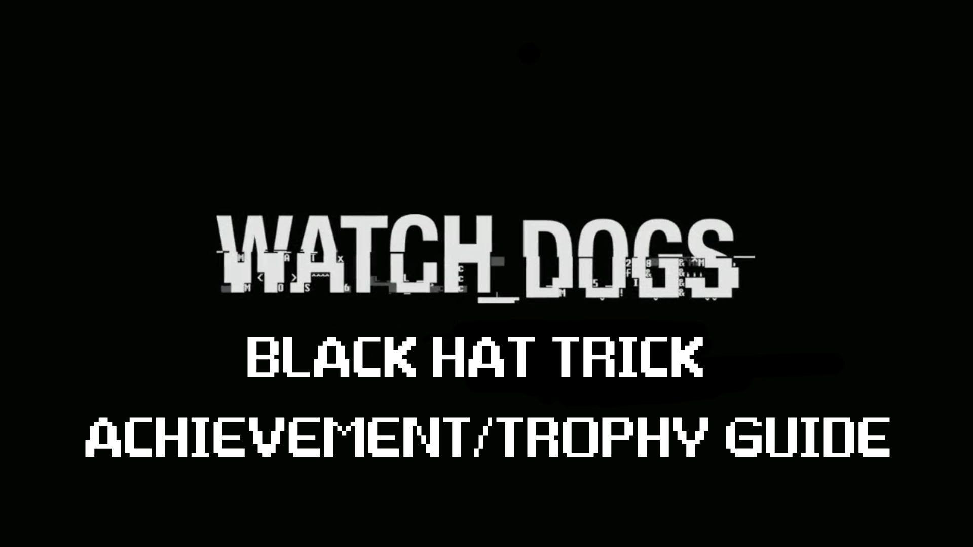 Watch Dogs Guide Black Hat Trick Achievement Trophy Watch Dogs Trophy Black Hat