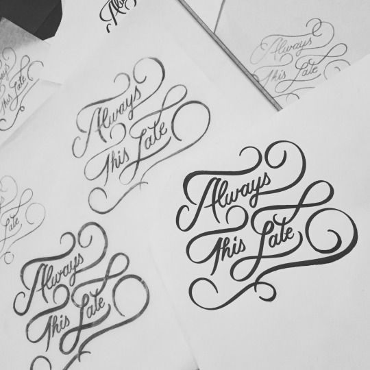 Always This Late Typography Sketch By Jenna Bresnahan Type Lettering Handdrawntype