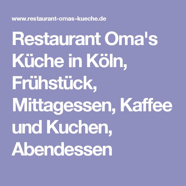 Restaurant Oma\'s Küche in Köln, Frühstück, Mittagessen ...