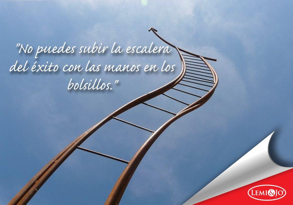 No Puedes Subir La Escalera Del éxito Con Las Manos En Los