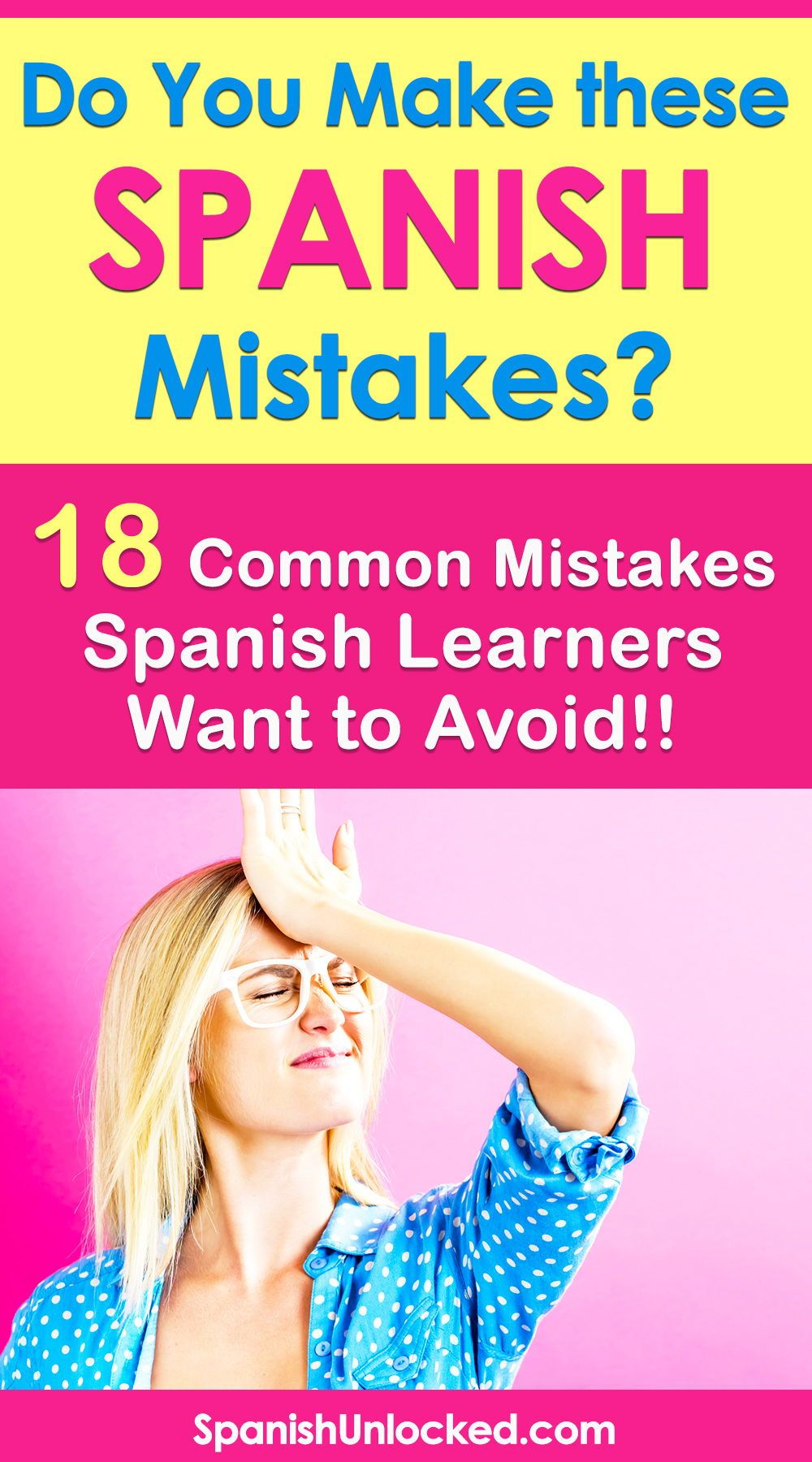 Are you learnnig Spanish? Find out 18 common mistakes most Spanish learners make in the beginner phase and avoid making these errors! Learn how to speak Spanish correctly fast and free! The common mistakes include pronunciation, grammar, verb and word usage, and more. #spanishlanguage #spanishgrammar #learnspanish #learningspanish #learningtips #learningideas #bilingual #forbeginners #learningspanish
