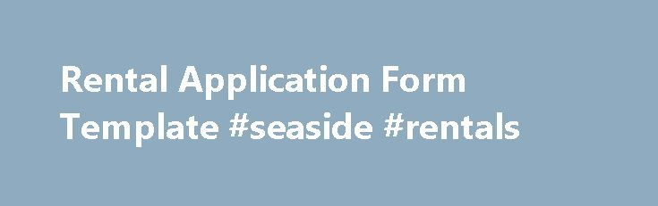 Rental Application Form Template #seaside #rentals http\/\/nef2 - application form template free download