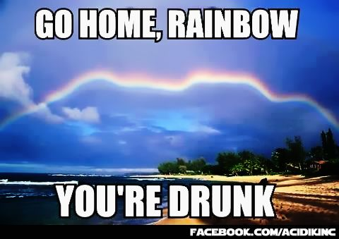 Go home. rainbow! You're drunk. And Thor's going to be pissed! #RainbowBridge #YoureDrunk | Funny pictures. Funny jokes