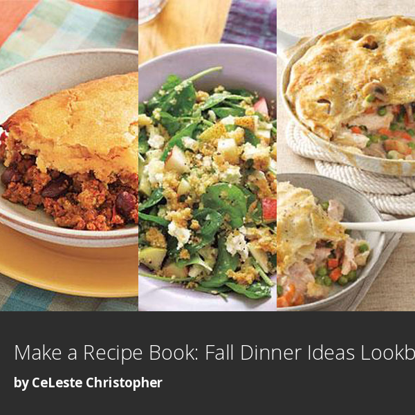Make a Recipe Book: Fall Dinner Ideas