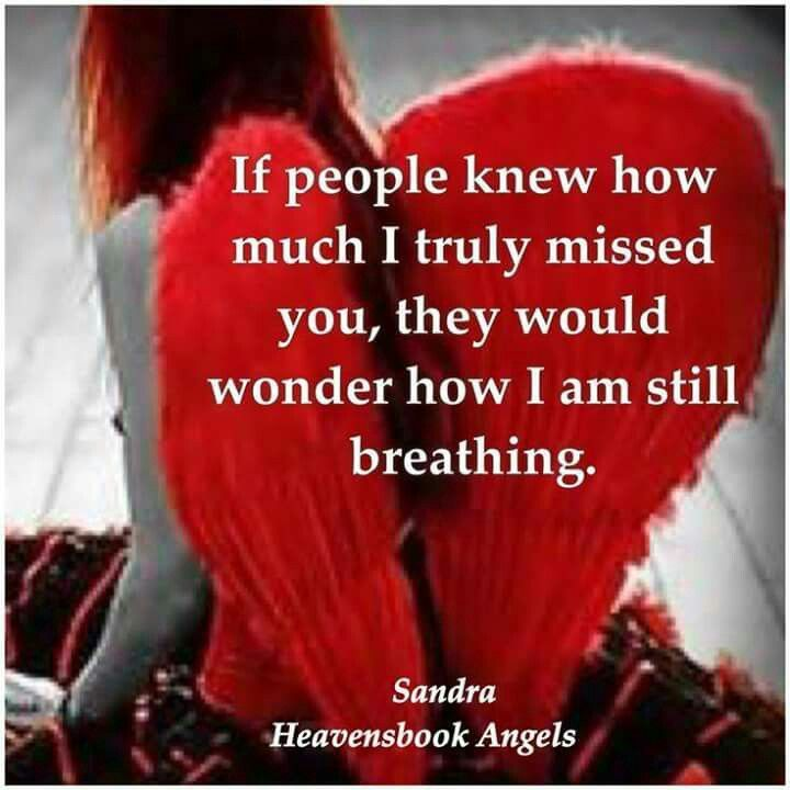 If People Knew How Much I Still Miss You They Would Wonder How I M