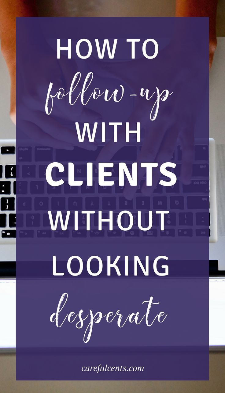 How to follow up with clients without looking desperate