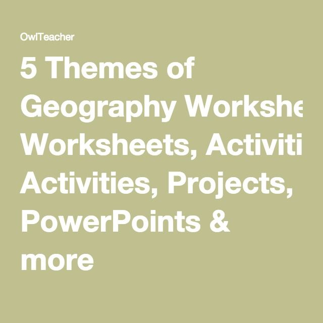 5 Themes Of Geography Worksheets Activities Projects Powerpoints