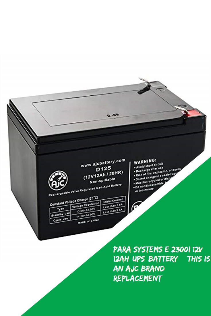 Para Systems E 2300i 12v 12ah Ups Battery This Is An Ajc Brand Replacement In 2020 Ups Batteries System Battery
