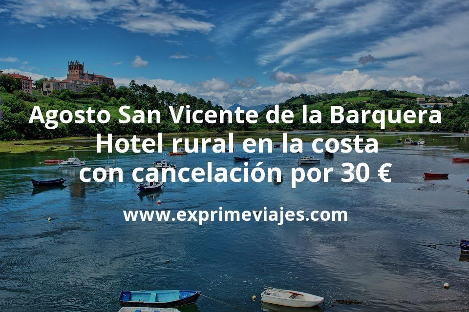 Agosto San Vicente De La Barquera Hotel Rural En La Costa Con Cancelación Por 30 P P Noche Ofertas De Viajes Costa San Vicente