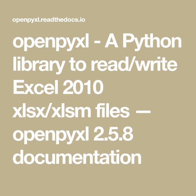 openpyxl - A Python library to read/write Excel 2010 xlsx