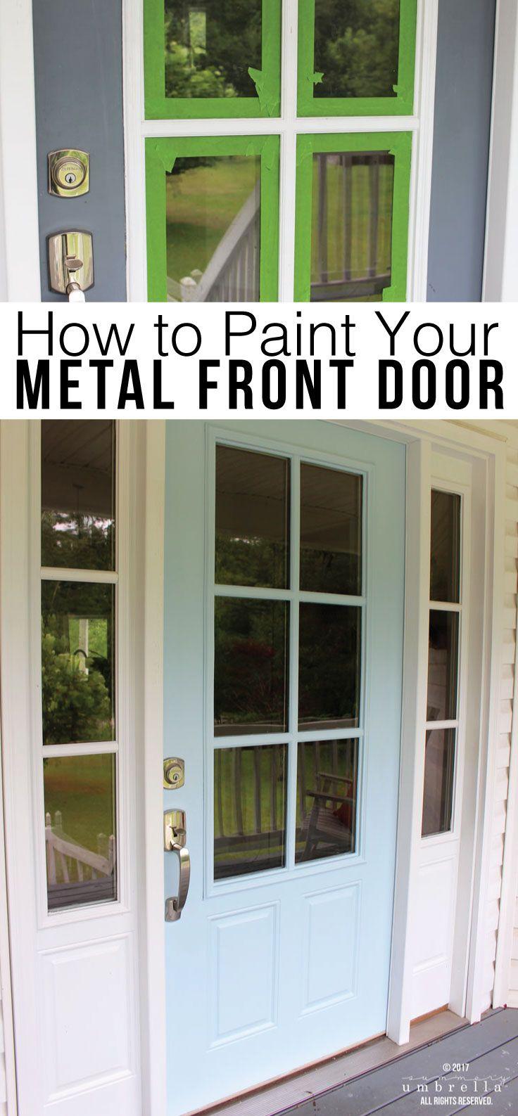 How To Paint Your Metal Front Door The Easy Way In A Few Simple Steps Metal Front Door Painted Front Doors Front Door Makeover