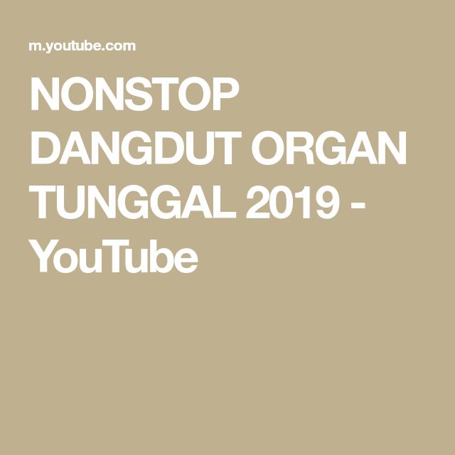 Nonstop Dangdut Organ Tunggal 2019 Youtube Lagu Terbaik Lagu