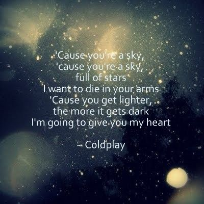 Coldplay Sky Full Of Stars 2014 Coldplay Lyrics Music Lyrics Music Love