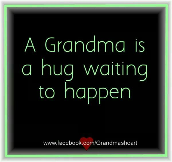 ALWAYS Ready To Give Hugs To Granddarlin's!