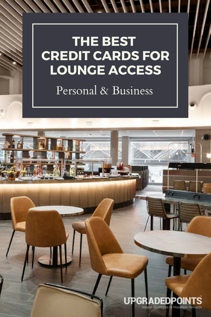 The best business personal credit cards for lounge access 2018 the best credit cards for lounge access were breaking down which cards give reheart Choice Image