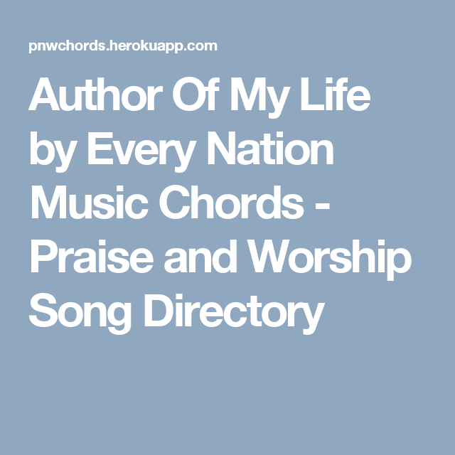 Author Of My Life by Every Nation Music Chords - Praise and Worship ...