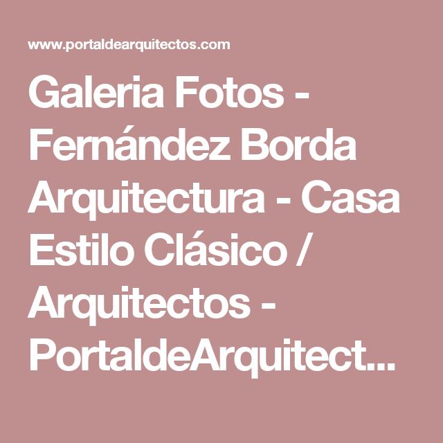 Galeria Fotos - Fernández Borda Arquitectura - Casa Estilo Clásico / Arquitectos - PortaldeArquitectos.com