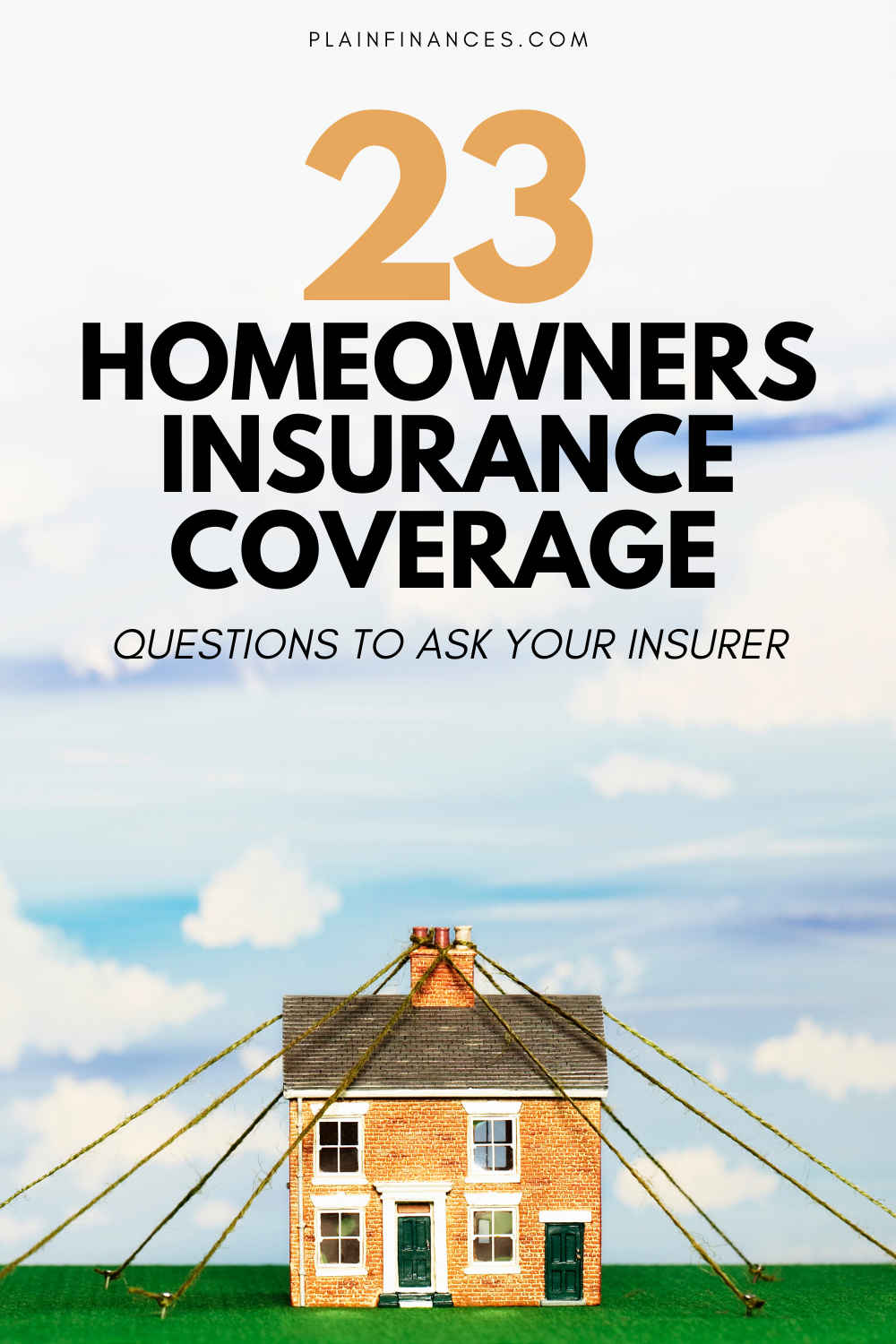 23 Homeowners Insurance Questions You Should Ask Your Insurer - Plain Finances