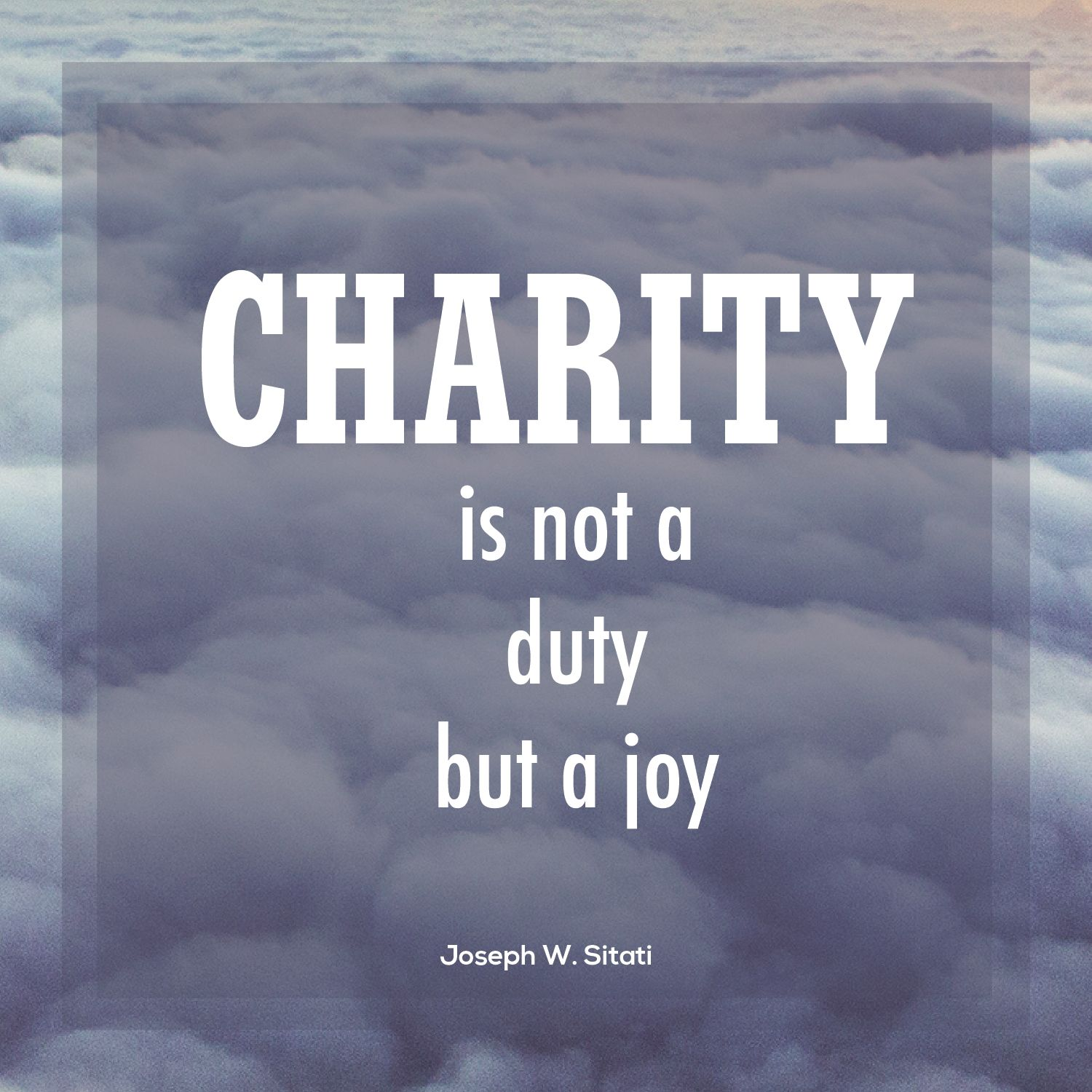 "Quotes About Charity Amazing Elder Joseph Wsitati ""charity Is Not A Duty But A Joy."" Lds"
