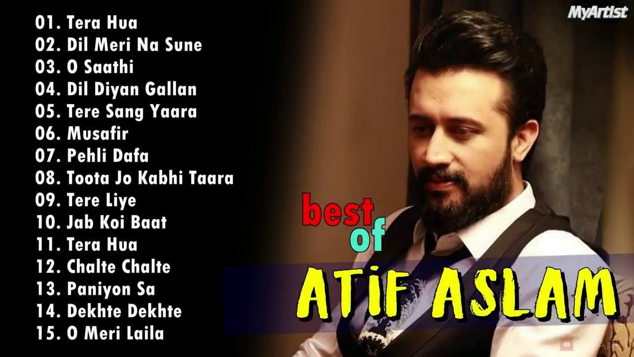 Cool Atif Aslam Best Collection Songs New Song In 2019 Years Romantic Songs Love Songs Hindi New Hindi Songs