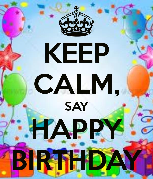 Pin By Lisa Thornton On Keep Calm Happy Birthday Happy Birthday