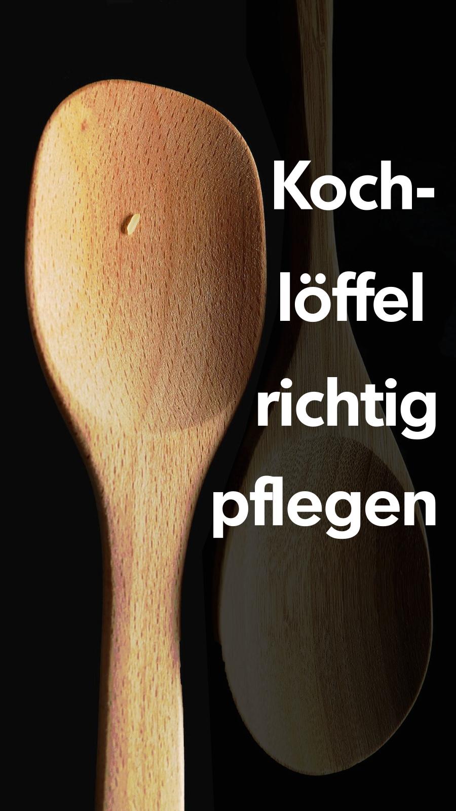 Kochloffel Aus Holz Pflegen Tipps Zur Reinigung In 2018